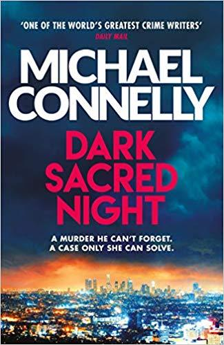 DARK SACRED NIGHT | 9781409182740 | CONNELLY, MICHAEL