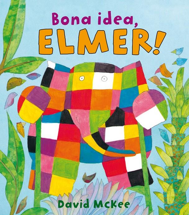 BONA IDEA, ELMER! | 9788448825348 | MCKEE, DAVID