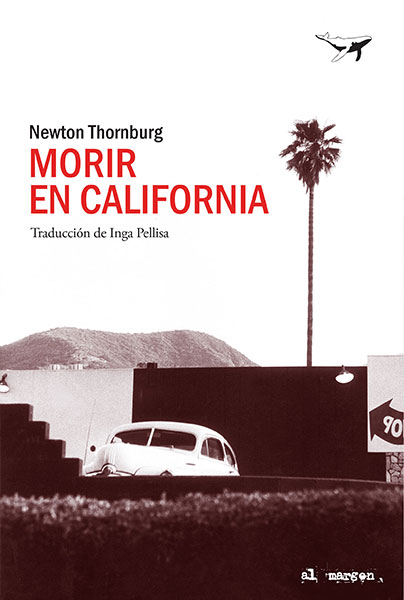 MORIR EN CALIFORNIA | 9788494680939 | THORNBURG, NEWTON