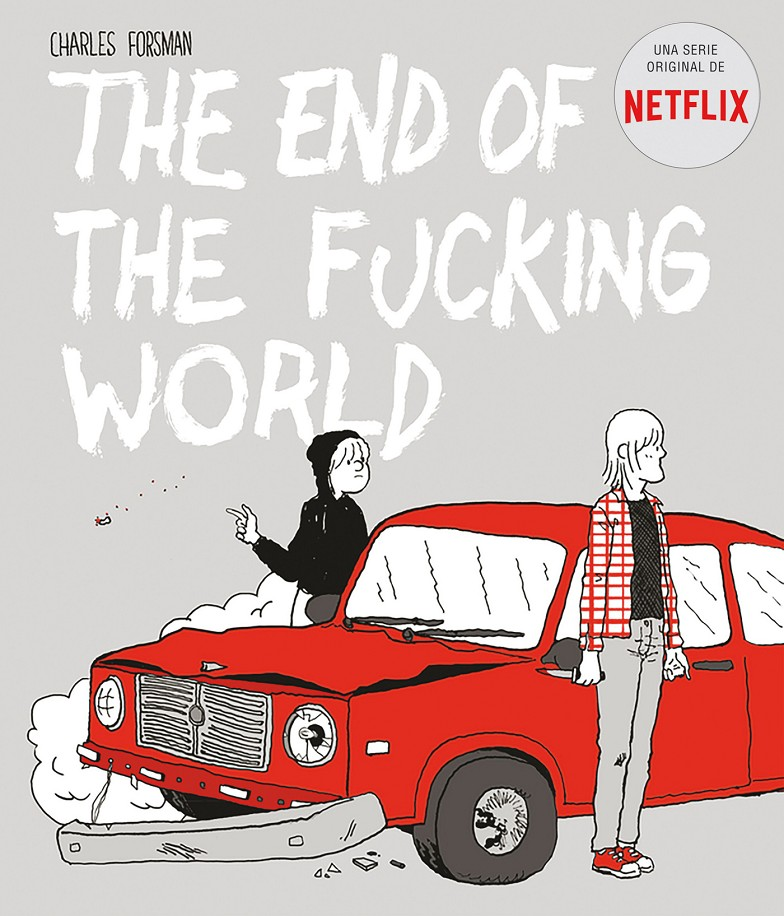 THE END OF THE FUCKING WORLD | 9788494785245 | FORSMAN, CHARLES